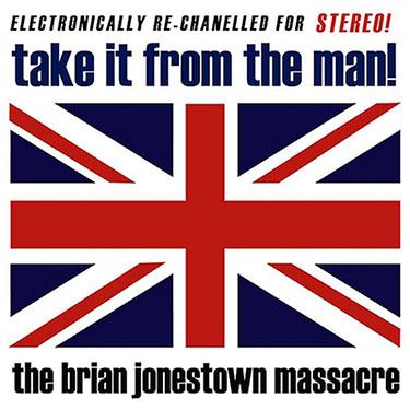 Take It From The Man The Brian Jonestown Massacre